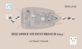 IEEE OPOLE STUDENT BRANCH 2014+