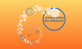 Copy of ALTERACIONES DEL EMBARAZO