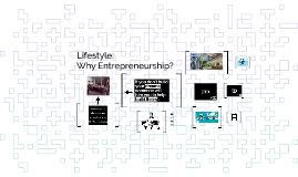 Lifestyle: Why Entrepreneurship?