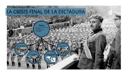 LA CRISIS FINAL DE LA DICTADURA
