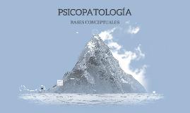 BASES DE LA  PSICOPATOLOGIA