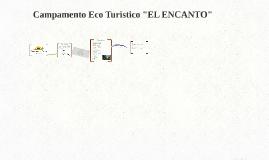 """Campamento Eco Turistico """"EL ENCANTO"""""""
