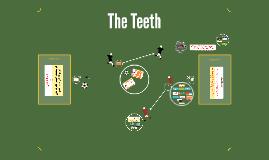 Copy of The Teeth