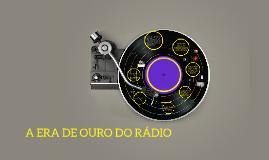 Copy of A ERA DE OURO DO RÁDIO