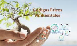 Copy of CODIGOS ETICOS AMBIENTALES