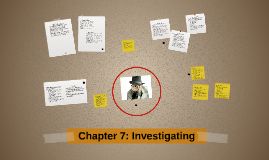 Chapter 7: Investigating