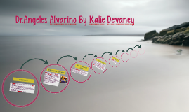 Dr.Angeles Alvarino By Kalie Devaney
