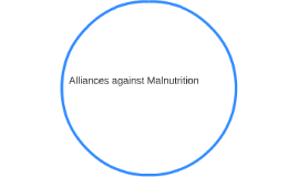 Alliances against Malnutrition