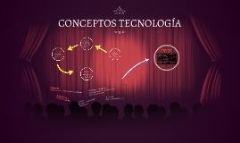 CONCEPTOS TECNOLOGÍA