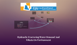 Hydraulic Fracturing Water Demand And Effects On Environment