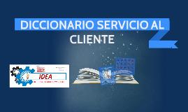 Copy of DICCIONARIO SERVICIO AL CLIENTE