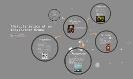 Copy of Characteristics of an Elizabethan Drama