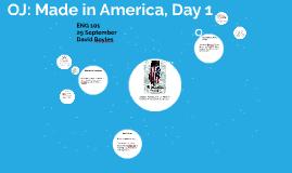 OJ: Made in America, Day 1
