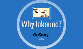 GoSooy - Why Inbound Marketing V2