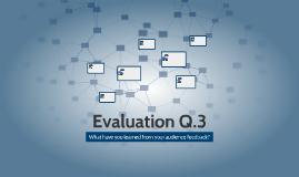 Evaluation Q.3