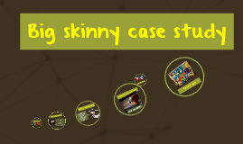 Big skinny case study