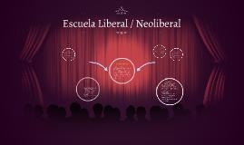 Escuela Liberal / Neoliberal