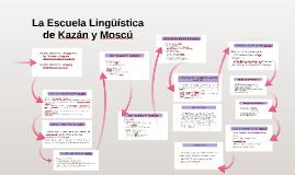 La escuela de Kazán y Moscú