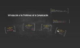 Introducción a los Problemas de la Comunicación