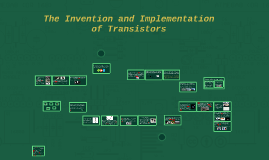 The Invention and Implementation of Transistors