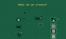 What Do we Create?