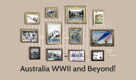 Australia WWII and Beyond!