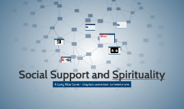A Long Way Gone- Social Support and Spirituality