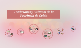 Tradiciones y Culturas de la Provincia de Colón