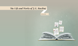 The Life and Works of J.K. Rowling