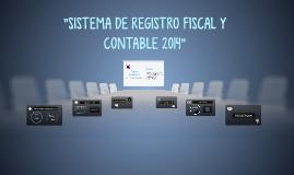 Sistema de registro fiscal y contable 2014