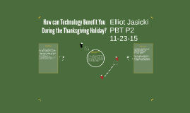 How can Technology Benefit You During the Thanksgiving Holid
