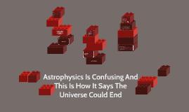 The Destruction of the Universe