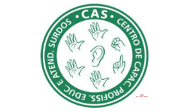 CAS - Centro de Capacitação de Profissionais da Educação e Atendimento às Pessoas com Surdez