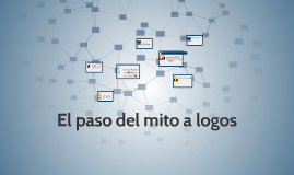 Copy of El paso del mito a logos