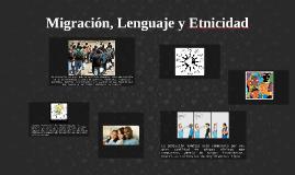Migración, Lenguaje y Etnicidad
