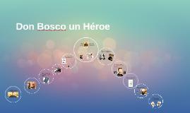 Don Bosco un Héroe