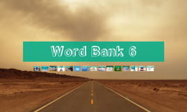 Word Bank 6