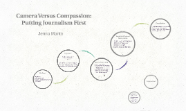 Camera Versus Compassion: Putting Journalism First
