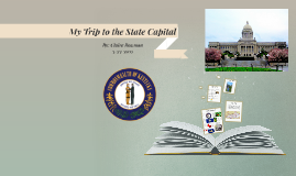 My Trip to the State Capital