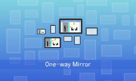 Secret of One-way Mirror