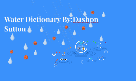 Water Dictionary By:Dashon Sutton