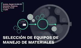 Copy of SELECCIÓN DE EQUIPOS DE MANEJO DE MATERIALES