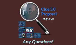Clue 5.0 Proposal