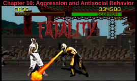 Chapter 10: Aggression and Antisocial Behavior