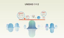 UNIDAD 1 Y 2