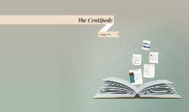 Copy of The Centipede