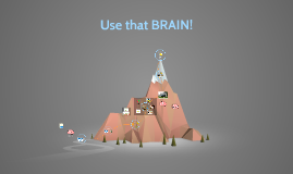 Use That Brain!