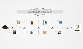 Evolution of Democracy