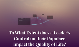 To What Extent does a Leader's Control on their Populace Imp