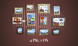 4 Pic, 1 OS
